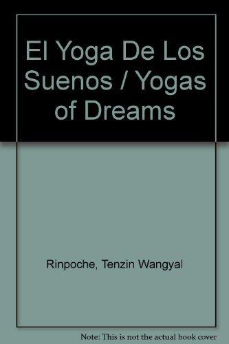 El Yoga De Los Suenos / Yogas of Dreams by Tenzin Wangyal ...