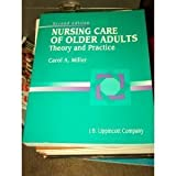 Nursing Care for Older Adults : Theory and Practice, Miller, Carol A., 0397550863