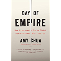 Day of Empire: How Hyperpowers Rise to Global Dominance--and Why They Fall (English Edition)