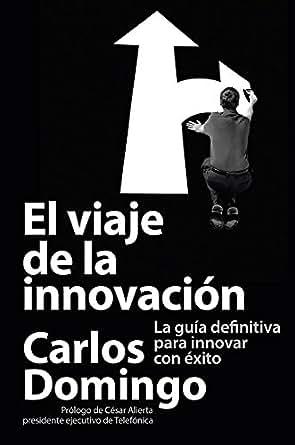 El viaje de la innovación: La guía definitiva para innovar