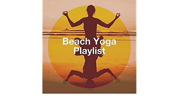 Beach Yoga Playlist de Yoga Soul, Relaxing Music Therapy ...