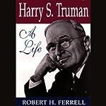 Harry S. Truman: A Life | Robert H. Ferrell