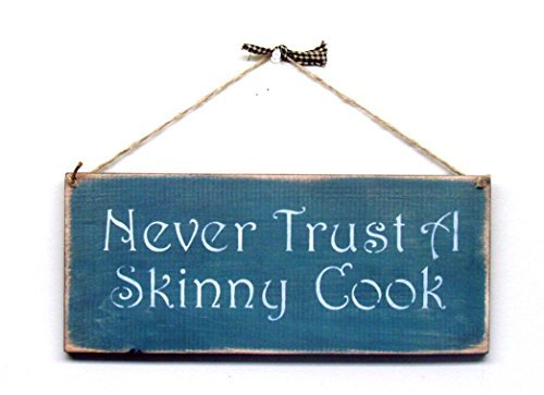 Olga212Patrick Never Trust a Skinny Cook Wood Sign ()