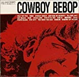 Cowboy Bebop by Various (2009-02-03)