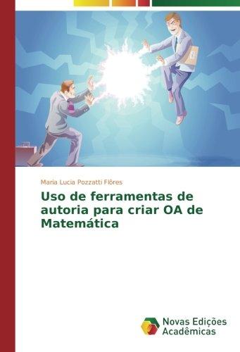 Uso de ferramentas de autoria para criar OA de Matemática (Portuguese Edition) pdf epub