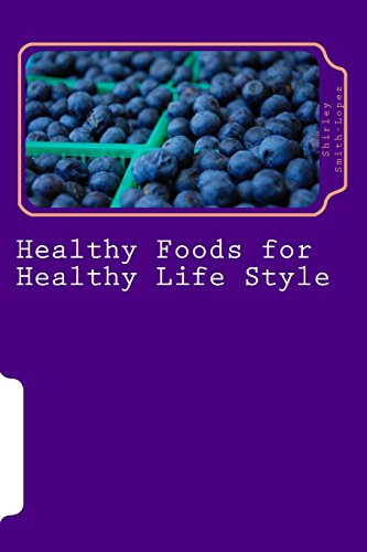 Healthy Foods for Healthy Life Style: Super Foods Vegetables Fruits & Teas