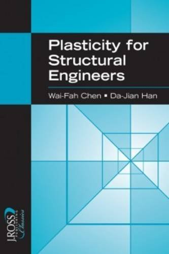 Plasticity for Structural Engineers (J. Ross Publishing Classics) by Wai-Fah Chen (2007-01-19)