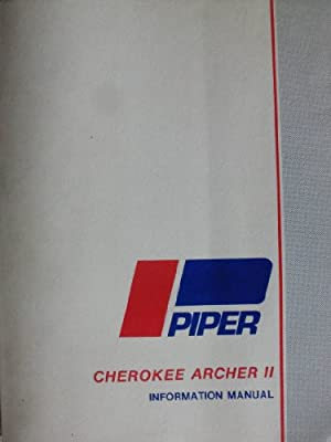 Piper Cherokee Archer II Information Manual: PA-28-181 (Handbook Part No. 761 619)