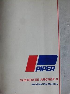 Piper Cherokee Archer II Information Manual: PA-28-181 (Handbook Part No. 761 619)