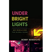 Under Bright Lights: Gay Manila and the Global Scene