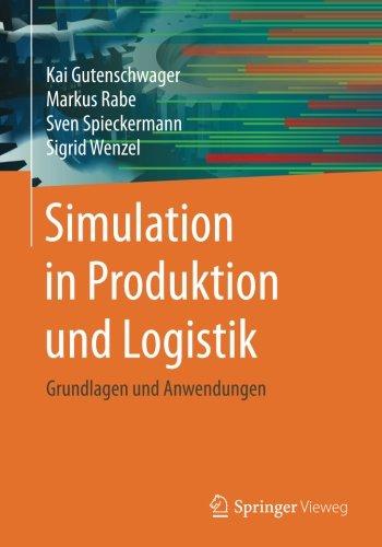 Simulation in Produktion und Logistik: Grundlagen und Anwendungen (German Edition)