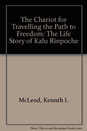 the-chariot-for-travelling-the-path-to-freedom-the-life-story-of-kalu-rinpoche