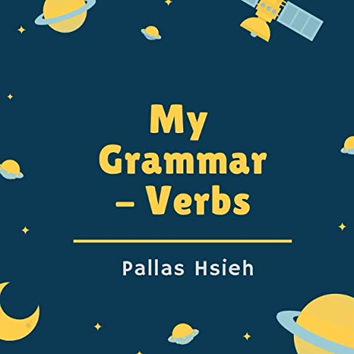 My Grammar- Verbs: Verbs for Beginners :5 Topics To Understand Verbs / Colorful Pages for kids