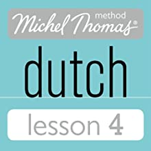 Michel Thomas Beginner Dutch, Lesson 4 Audiobook by Cobie Adkins-de Jong, Els Van Geyte Narrated by Cobie Adkins-de Jong, Els Van Geyte