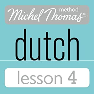 Michel Thomas Beginner Dutch, Lesson 4 Audiobook