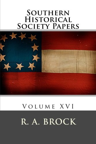 Download Southern Historical Society Papers: Volume XVI pdf epub