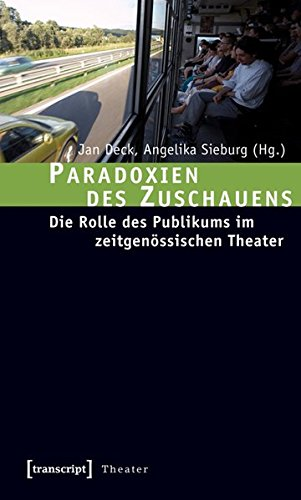 Paradoxien des Zuschauens: Die Rolle des Publikums im zeitgenössischen Theater