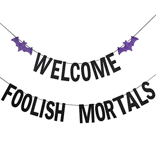 Hitchhiking Ghosts Halloween Decorations (Black Glittery Welcome Foolish Mortals Banner,Halloween Party Decorations,Mantle Home)