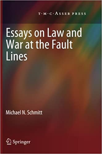 Essays on Law and War at the Fault Lines by Michael N. Schmitt (2014-01-26)