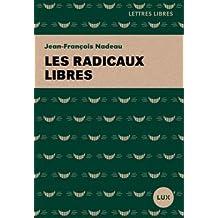RADICAUX LIBRES (LES)