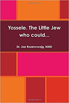 Yossele. The Little Jew who could. . .