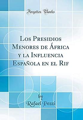 Los Presidios Menores de África y la Influencia Española en el Rif ...
