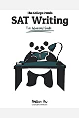 The College Panda's SAT Writing: An Advanced Essay and Grammar Guide from a Perfect Scorer Paperback