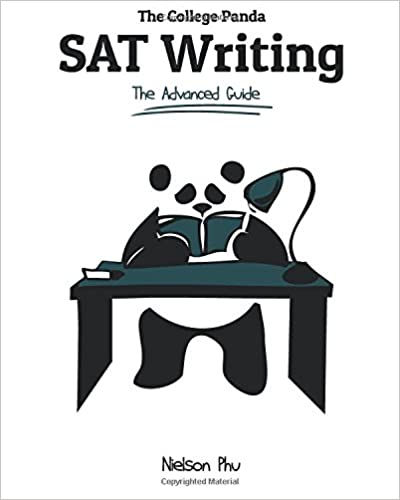 the college panda s sat writing an advanced essay and grammar  the college panda s sat writing an advanced essay and grammar guide from a perfect scorer nielson phu 9780989496414 com books