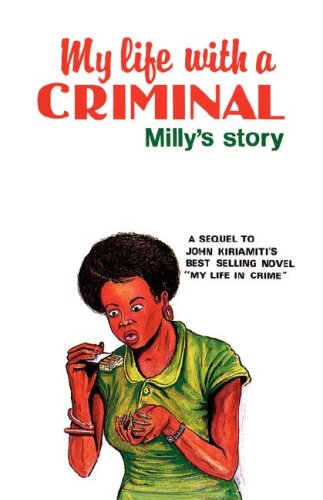 9966467688 - E. S. Atieno Odhiambo; John Kiriamiti: My Life with a Criminal: Milly's Story (Heinemann Frontline Series) - Kitabu