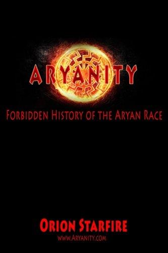 Aryanity: Forbidden History of the Aryan Race
