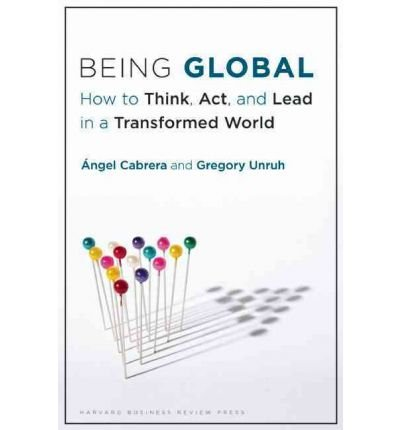 Download Being Global : How to Think, Act, and Lead in a Transformed World(Hardback) - 2012 Edition ebook