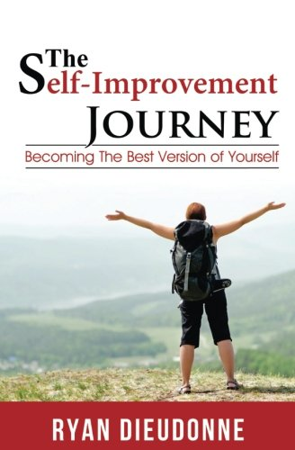 The Self-Improvement Journey: Becoming The Best Version Of Yourself