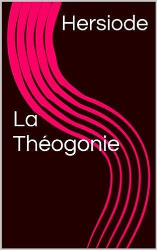 Ebook for nokia c3 free download La Théogonie (French Edition) B00IEOXO5W DJVU