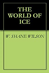 THE WORLD OF ICE (WORLD OF ICE: ELEMENTAL TEENS SAGA Book 1)