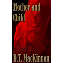 Mother and Child: A Ghost Story