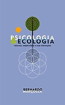 Psicologia e Ecologia: natureza, subjetividade e suas