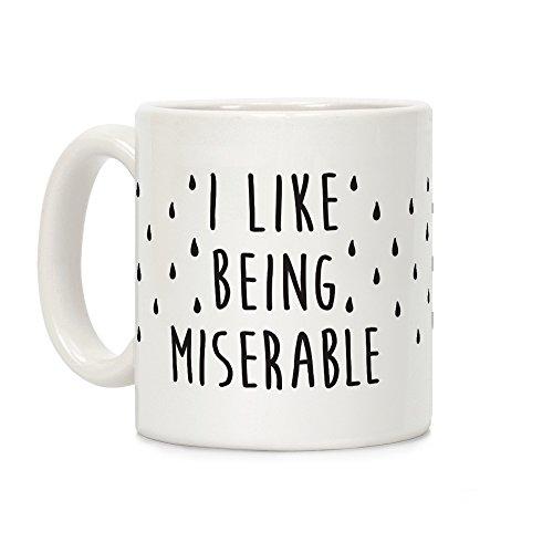 LookHUMAN I Like Being Miserable White 11 Ounce Ceramic Coffee Mug
