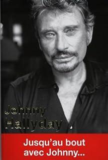 Johnny Hallyday : jusqu'au bout avec Johnny..., Lescure, Claire