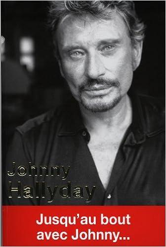 Johnny Hallyday Jusqu Au Bout Avec Johnny