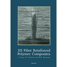 3D Fibre Reinforced Polymer Composites