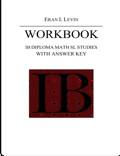 Workbook - IB Diploma Math SL Studies with Answer Key