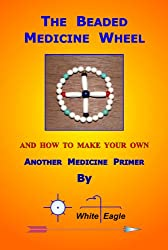 The Beaded Medicine Wheel