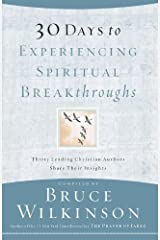 30 Days to Experiencing Spiritual Breakthroughs: Thirty Top Christian Authors Share Their Insights (Breakthrough Series) (English Edition) eBook Kindle