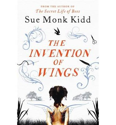 THE INVENTION OF WINGS BY KIDD, SUE MONK (AUTHOR) HARDCOVER (2014 )