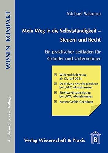 Mein Weg in die Selbstständigkeit - Steuern und Recht: Ein praktischer Leitfaden für Gründer und Unternehmer (Wissen Kompakt) by Michael Salamon (2014-07-01)