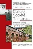 Culture Société Territoires : Mélanges en l'honneur du professeur Serge Regourd
