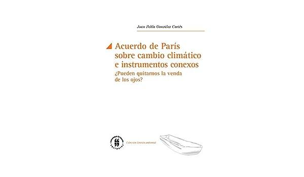 Acuerdo de París sobre cambio climático e instrumentos conexos ...