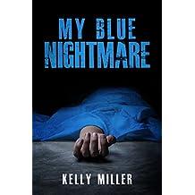 My Blue Nightmare (My Nightmare Mystery Series Book 1)