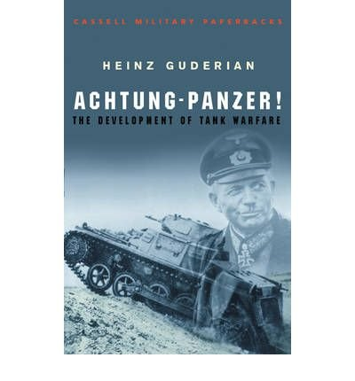 [(Achtung-Panzer!: The Development of Tank Warfare)] [Author: Heinz Guderian] published on (June, 2007) pdf epub
