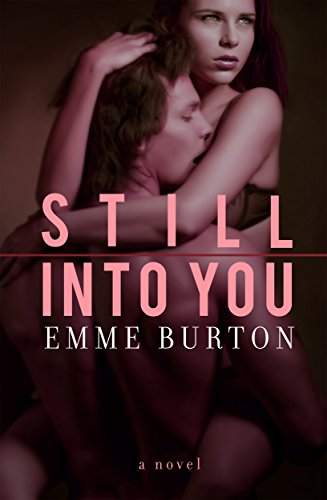 Still Into You: A Novel (Better Than Series Book 3)